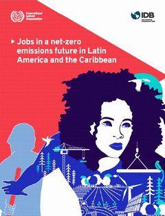 中南米・カリブ地域:CO2排出実質ゼロの経済で2030年までに1,500万の新規雇用創出